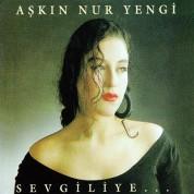 Aşkın Nur Yengi: Sevgiliye - CD