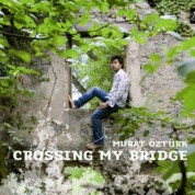 Murat Öztürk: Crossing My Bridge - CD