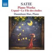 Duanduan Hao: Satie: Piano Works, Uspud, Le Fils des etoiles - CD