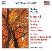 Çeşitli Sanatçılar: Ives, C.: Songs, Vol. 2 - CD