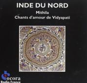 Çeşitli Sanatçılar: Inde du Nord: Mithila, Chants d'Amour de Vidyapati - CD