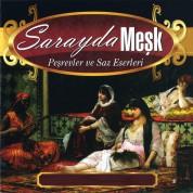 Çeşitli Sanatçılar: Sarayda Meşk - Peşrevler Ve Saz Eserleri - CD
