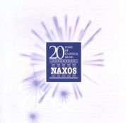 Çeşitli Sanatçılar: 20 Years Of Classical Music: Naxos Anniversary Collection (Naxos Denmark) - CD