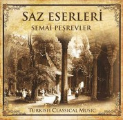 Çeşitli Sanatçılar: Saz Eserleri- Semai Peşrevler - CD