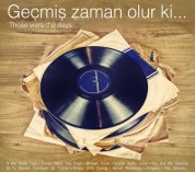 Çeşitli Sanatçılar: Geçmis Zaman Olur Ki (Those Were The Days) - CD
