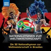 Peter Breiner, Slovak Radio Symphony Orchestra, Kosice Slovak State Philharmonic Orchestra: Die 32 Nationalhymnen zur Weltmeisterschaft in Brasilien - CD
