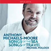 Anthony Michaels-Moore: Songs of the Sea - Songs of Travel - CD
