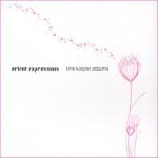 Orient Expressions: Kırık Kalpler Albümü - CD