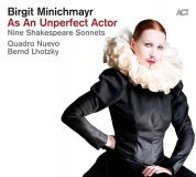 Birgit Minichmayr: As An Unperfect Actor - Nine Shakespeare Sonnets - CD
