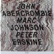 John Abercrombie, Marc Johnson, Peter Erskine: John Abercrombie / Marc Johnson / Peter Erskine - CD