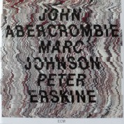 John Abercrombie, Marc Johnson, Peter Erskine: John Abercrombie / Marc Johnson / Peter Erskine - CD