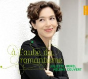 Juliette Hurel: The Dawn of Romantism - CD