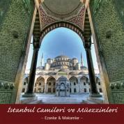 Çeşitli Sanatçılar: İstanbul Camileri ve Müezzinleri - Ezanlar ve Makamlar - CD