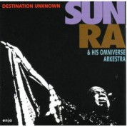 Sun Ra & His Arkestra: Destination Unknown - CD