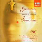 City of Birmingham Symphony Orchestra, Sir Simon Rattle: Szymanowski - Stabat Mater, Litany to the Virgin Mary, Symphony No:3 - CD