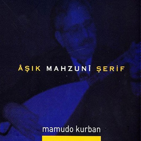 Aşık Mahzuni Şerif: Mamudo Kurban - CD