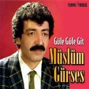 Müslüm Gürses: Güle Güle Git - Plak
