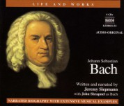 Jeremy Siepmann: Life and Works: Bach, J.S. - CD