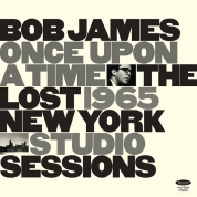 Bob James: Once Upon A Time: The Lost 1965 New York Studio Sessions - Plak