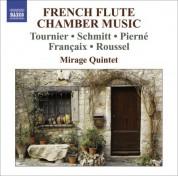 Mirage Quintet: Chamber Music (French Flute Quintets) - Tournier, M. / Schmitt, F. / Pierne, G. / Francaix, J. / Roussel, A. - CD