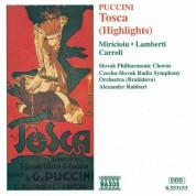 Silvano Carroli, Giorgio Lamberti, Nelly Miricioiu, Alexander Rahbari: Puccini: Tosca (Highlights) - CD