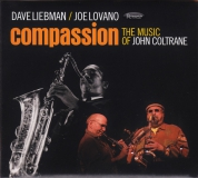 Dave Liebman, Joe Lovano: Compassion (The Music Of John Coltrane) - CD