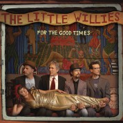 The Little Willies: For The Good Times - Plak