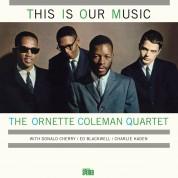 The Ornette Coleman Quartet: This is Our Music - Plak