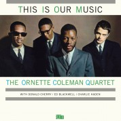 The Ornette Coleman Quartet: This is Our Music - Plak