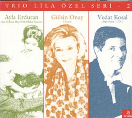 Ayla Erduran, Gülsin Onay, Vedat Kosal: Trio Lila Özel Seri 2 - CD