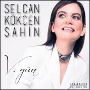 Selcan Kökçen Şahin: V. Gün - CD