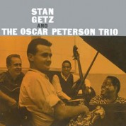 Stan Getz, Oscar Peterson: Stan Getz and The Oscar Peterson Trio - Plak
