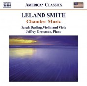 Jeffrey Grossman: Smith, L.: Chamber Music - Piano Sonata / Viola Sonata / Suite for Solo Viola / 6 Bagatelles - CD