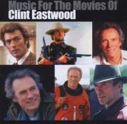 Çeşitli Sanatçılar: Music For The Movies Of Clint Eastwood - CD