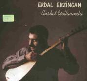 Erdal Erzincan: Gurbet Yollarında - CD