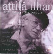 Attila İlhan: Ben Sana Mecburum - CD