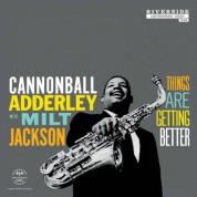 Cannonball Adderley, Milt Jackson: Things Are Getting Better - Plak