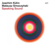 Joachim Kühn, Mateusz Smoczyński: Speaking Sound - CD
