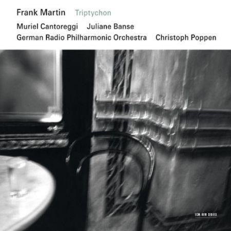 Muriel Cantoreggi, Juliane Banse, German Radio Philharmonic Orchestra, Christoph Poppen: Frank Martin: Triptychon - CD