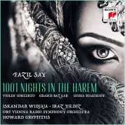 Howard Griffiths, ORF Radio-Symphonieorchester Wie: Fazıl Say: 1001 Nights in the Harem, Violin Concerto, Op. 25 - CD