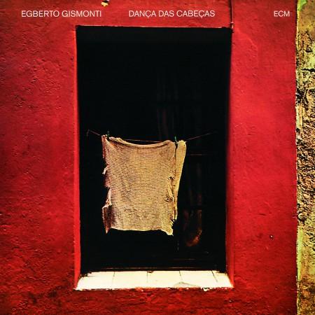 Egberto Gismonti: Dança Das Cabeças - Plak