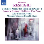 Emy Bernecoli, Massimo Giuseppe Bianchi: Respighi: Complete Works for Violin & Piano, Vol. 1 - CD