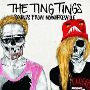 The Ting Tings: Sounds From Nowheresville - CD