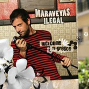 Maraveyas Ilegal: Welcome To Greece - CD