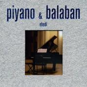 Çeşitli Sanatçılar: Piyano & Balaban - Ebedi - CD