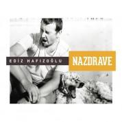 Ediz Hafızoğlu: Nazdrave - CD