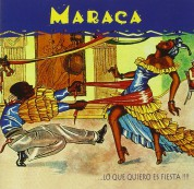Maraca: Lo Que Quiero Es Fiesta !!! - CD