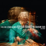Kayhan Kalhor, Ali Bahrami Fard: I Will Not Stand Alone - CD