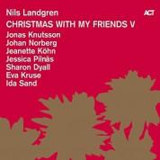 Nils Landgren, Ida Sand, Jeanette Köhn, Jessica Pilnäs: Christmas With My Friends V - Plak