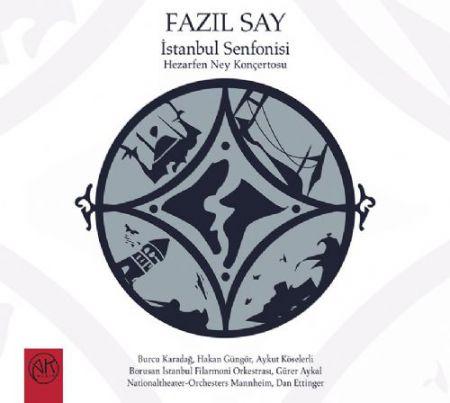Fazıl Say: İstanbul Senfonisi, Hezarfen Ney Konçertosu (CD) - CD